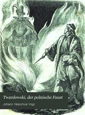 Twardowski, der polnische Faust: Ein Volksbuch