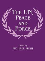 The UN  Peace and Force PDF