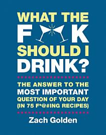 What The F    Should I Drink