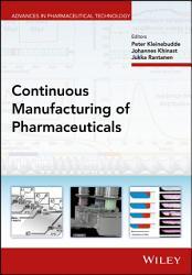 Continuous Manufacturing Of Pharmaceuticals Book PDF