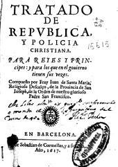 Tratado de republica y policia christiana: para reyes y principes y para los que en el gouierno tienen sus vezes