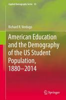 American Education and the Demography of the US Student Population  1880     2014 PDF