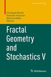 Fractal Geometry and Stochastics V