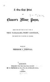 A One-text Print of Chaucer's Minor Poems: Being the Best Text of Each Poem in the Parallel-text Edition, Volume 24
