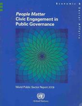 People Matter: Civic Engagement in Public Governance : World Public Sector Report 2008, Page 418
