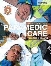 Paramedic Care: Principles & Practice, Volume 2, Paramedicine Fundamentals, Volume 2, Edition 4