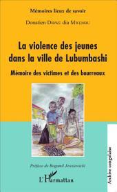 La violence des jeunes dans la ville de Lubumbashi: Mémoire des victimes et des bourreaux