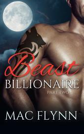 Beast Billionaire #2 (Bad Boy Alpha Billionaire Werewolf Shifter Romance)