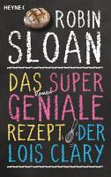 Das supergeniale Rezept der Lois Clary PDF