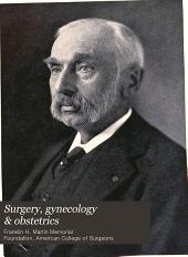 Surgery, Gynecology & Obstetrics: Volume 18