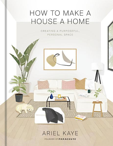 Download How to Make a House a Home Book