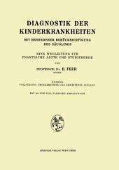 Diagnostik der Kinderkrankheiten mit besonderer Berücksichtigung des Säuglings: Eine Wegleitung für praktische Ärzte und Studierende, Ausgabe 5