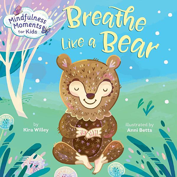 Download Breathe Like a Bear Book