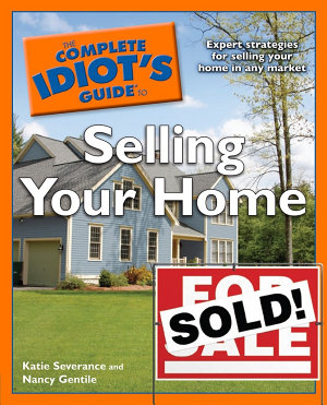 The Complete Idiot s Guide to Selling Your Home