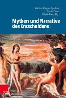 Mythen und Narrative des Entscheidens PDF