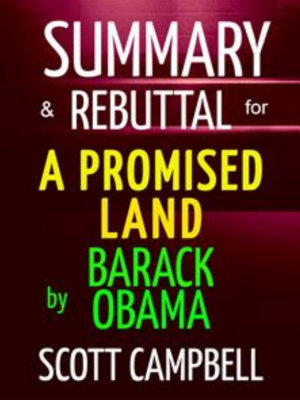 Summary   Rebuttal  A Promised Land  Barack Obama