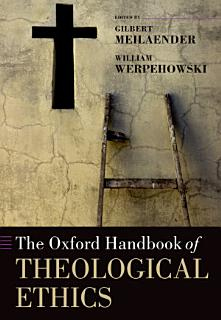 The Oxford Handbook of Theological Ethics Book
