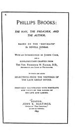 """Phillips Brooks: The Man, the Preacher, and the Author. Based on the """"Estimate"""""""