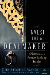 Invest Like A Dealmaker Book PDF