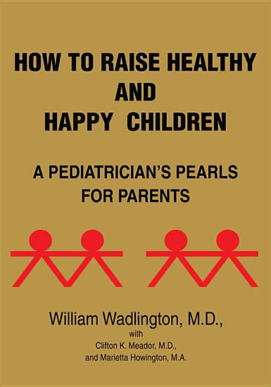 How to Raise Healthy and Happy Children PDF