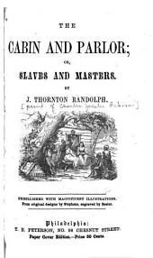 The Cabin and Parlor: Or, Slaves and Masters
