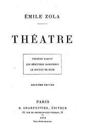 Théâtre: Thérèse Raquin ; Les héritiers Rabourdin ; Le bouton de rose