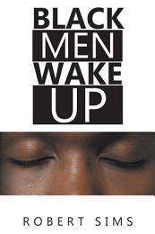 Black Men Wake Up