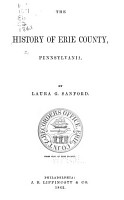 The History of Erie County  Pennsylvania PDF