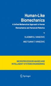 Human-Like Biomechanics: A Unified Mathematical Approach to Human Biomechanics and Humanoid Robotics