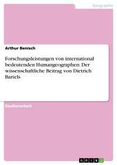 Forschungsleistungen von international bedeutenden Humangeographen: Der wissenschaftliche Beitrag von Dietrich Bartels
