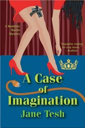 A Case of Imagination: A Madeleine Maclin Mystery