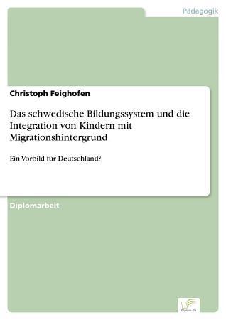 Das schwedische Bildungssystem und die Integration von Kindern mit Migrationshintergrund PDF
