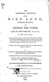 The Imperial Epistle from Kien Long, Emperor of China, to George the Third ... in the Year 1794 ... The Fifth Edition. [By T. J. Mathias.]