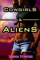 Cowgirls and Aliens (Alien Erotica)
