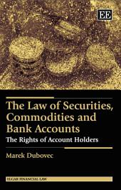 The Law of Securities, Commodities and Bank Accounts: The Rights of Account Holders
