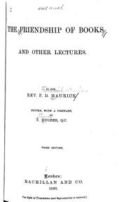 The Friendship of Books and Other Lectures