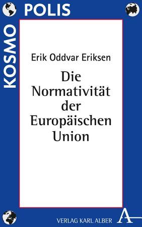 Die Normativit  t der Europ  ischen Union PDF