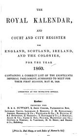 The Royal Kalendar, and Court and City Register for England, Scotland, Ireland, and the Colonies