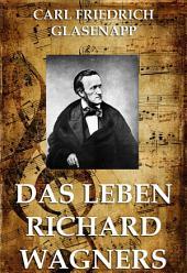 Das Leben Richard Wagners (Große Komponisten)