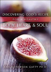 Discovering God s Recipe for a Healthy Body  Heart  and Soul Book