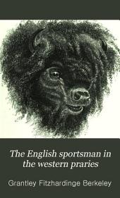 The English Sportsman in the Western Praries