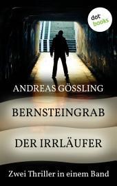 Bernsteingrab & Der Irrläufer: Zwei Thriller in einem Band