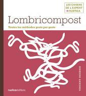 Lombricompost: Toutes les méthodes geste par geste