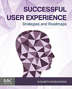 Successful User Experience  Strategies and Roadmaps