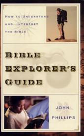 Bible Explorer's Guide: How to Understand and Interpret the Bible