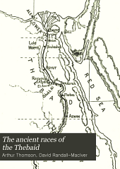 The Ancient Races of the Thebaid: Being an Anthropometrical Study of the Inhabitants of Upper Egypt from the Earliest Prehistoric Times to the Mohammedan Conquest, Based Upon the Examination of Over 1,500 Crania