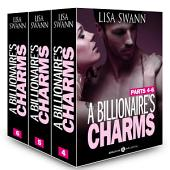 Boxed Set: A Billionaire's Charms, Parts 4-6