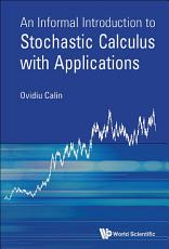 An Informal Introduction to Stochastic Calculus with Applications PDF