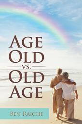 Age Old Vs. Old Age