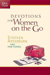 The One Year Devotions for Women on the Go